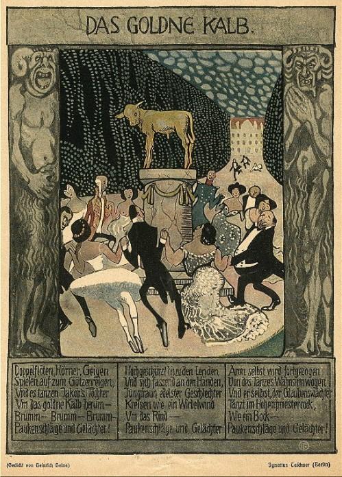עגל הזהב של Ignatius Taschner מאייר ופסל גרמני (1913-1871), אקטואלי כתמיד.