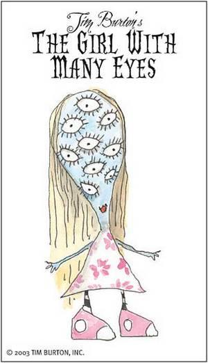 """טים ברטון, הילדה רבת העיניים: """"...אין ספק שזאת חוויה/ להכיר ילדה רבת עיניים./ רק תיזהרו משיטפון/ כשהיא בוכה פלגי מים."""" תרגם איתן בן נתן"""