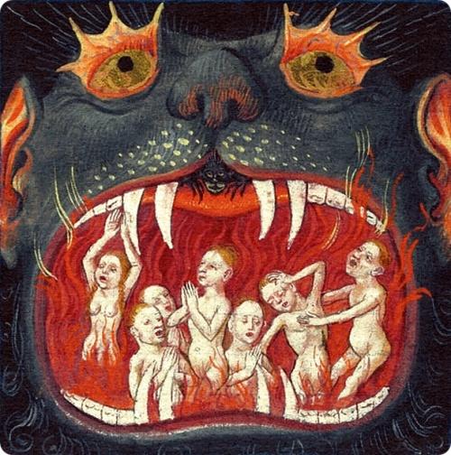 זה ציור מימי הביניים, אבל אם תשאלו אותי אלה הרוחות של הילדות המתות בתוך הפה שלו.