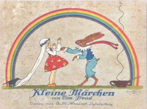 """""""מעשיות קטנות"""" (Kleine Marchen), גרמניה 1922, בחרה, עיבדה ואיירה, תום פרויד"""