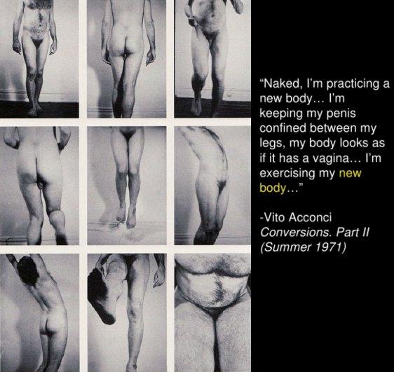 """מתוך Conversions (1971) סרט וידאו שבו """"ניסה ויטו אקונצ'י להפוך את עצמו לאישה"""". כאן הוא מתרגל פעולות שונות ללא אבר מין. על העבודה המכוננת הזאת כתבתי בהרחבה פה===. גם אורין יוחנן מנסה בין השאר, להפוך את עצמה לגבר."""